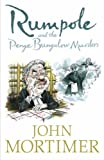 Sir John Mortimer Rumpole and the Penge Bungalow Murders