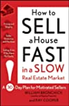 How to Sell a House Fast in a Slow Re...