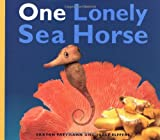 One Lonely Seahorse (0439110149) by Elffers, Joost