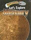 img - for Let's Explore Mercury (Space Launch!) book / textbook / text book