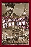 The Strange Case of Dr. H.H. Holmes
