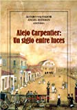 img - for Alejo Carpentier: un siglo entre luces. (Spanish Edition) book / textbook / text book