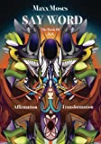 img - for Say Word: Art & Affirmation (Prophet of Self Education) (Volume 1) book / textbook / text book
