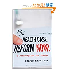 Health Care Reform Now!: A Prescription for Change