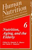 img - for Nutrition, Aging, and the Elderly (Human Nutrition) (v. 6) book / textbook / text book