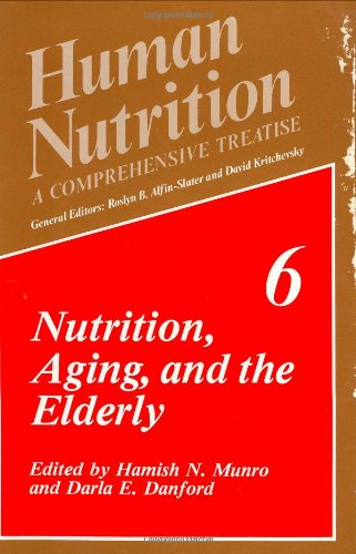 Nutrition, Aging, and the Elderly (Human Nutrition) (v. 6)