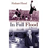 In Full Flood: A Memoirby Finbarr Flood