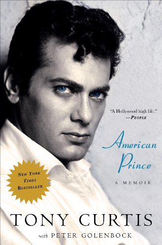 American Prince: A Memoir, Tony Curtis, Peter Golenbock