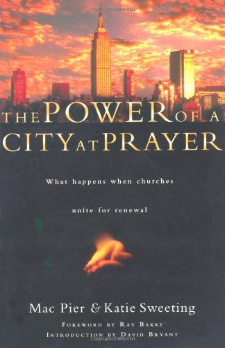 The Power of a City at Prayer: What Happens When Churches Unite for Renewal