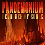 Pandemonium: Devourer of Souls | Derek Edgington