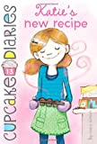 Katie&#39;s New Recipe (Cupcake Diaries)