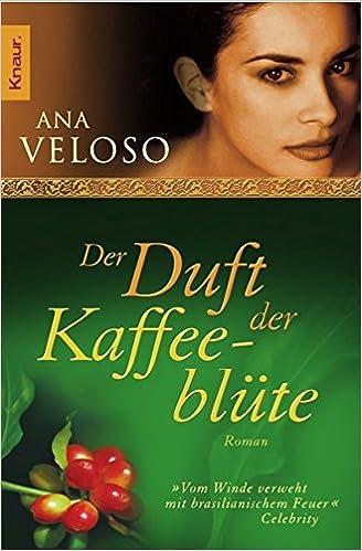 Ana Veloso - Der Duft der Kaffeeblüte