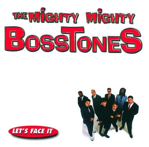 Mighty Mighty Bosstones - Let's Face It