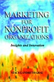 Marketing For Nonprofit Organizations: Insights and Innovation