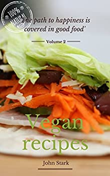 Vegan Recipes Cookbook 2: Health Cookbook