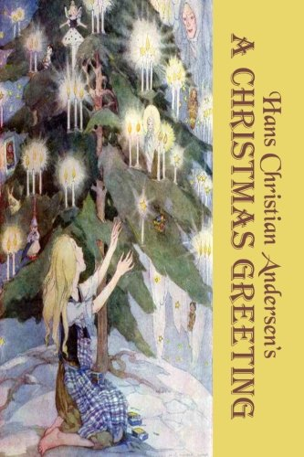 A Christmas Greeting: Fourteen Magical Christmas Stories by Hans Christian Andersen (Original b & w illustrations) (Timeless Classic Books)