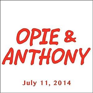 Opie & Anthony, July 11, 2014 Radio/TV Program