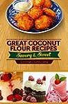 Great Coconut Flour Recipes: Savory a...