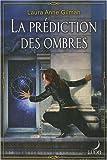 echange, troc Laura-Anne Gilman - La prédiction des ombres