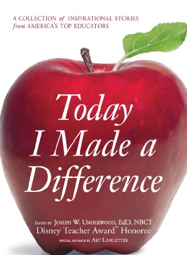Download Today I Made a Difference: A Collection of Inspirational Stories from America's Top Educators