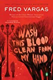 Wash This Blood Clean from My Hand (Chief Inspector Adamsberg Mysteries)