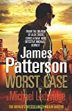 James Patterson Worst Case: (Michael Bennett 3)