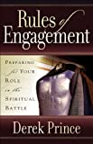 Rules of Engagement: Preparing for Your Role in the Spiritual Battle (0800794060) by Prince, Derek