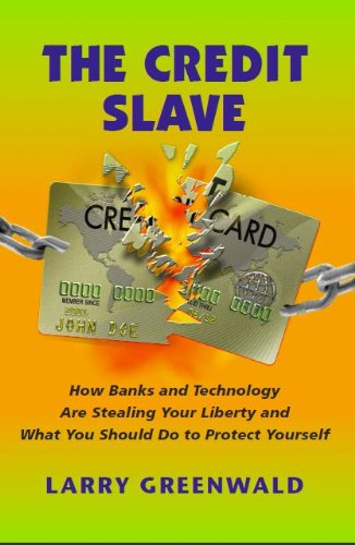 The Credit Slave (Credit Report, Banks, Debt Collection, Small Claims, Bankruptcy) JDF