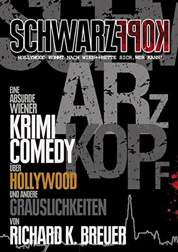 schwarzkopf-eine-absurde-krimicomedy-uber-hollywood-und-andere-grauslichkeiten-german-edition