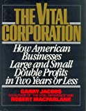 The Vital Corporation: How American Businesses-Large and Small-Double Profits in Two Years or Less