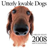 Utterly Lovable Dogs 2008 Calendar (1594903174) by Exley, Helen
