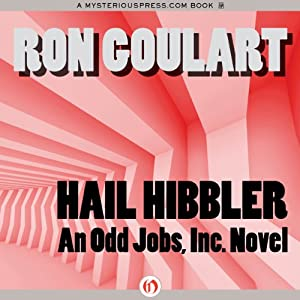 Hail Hibbler: Odd Jobs, Inc., Book 1 | [Ron Goulart]