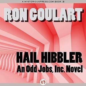 Hail Hibbler: Odd Jobs, Inc., Book 1 | [Ron Goulart]