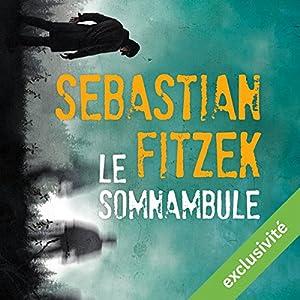 Le somnambule | Livre audio Auteur(s) : Sebastian Fitzek Narrateur(s) : François Montagut