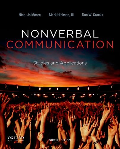 Nonverbal Communication: Studies and Applications, by Nina-Jo Moore, Mark Hickson, Don W. Stacks