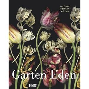 Garten Eden: Die Gärten in der Kunst seit 1900
