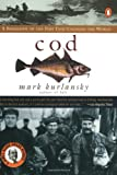 Cod: A Biography of the Fish That Changed the World (0140275010) by Kurlansky, Mark
