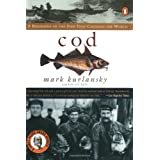 Cod: A Biography of the Fish that Changed the World ~ Mark Kurlansky