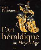 [L']art héraldique au Moyen Age