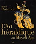 L'Art hraldique au Moyen Age