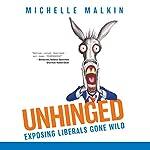 Unhinged: Exposing Liberals Gone Wild | Michelle Malkin