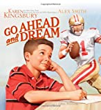 Go Ahead and Dream (0061686255) by Kingsbury, Karen