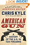 American Gun: A History Of The U.s. I...