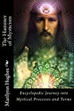 The Hammer of Mysticism: Encyclopedic Journey into Mystical Processes and Terms