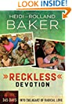 Reckless Devotion - 365 Days Into the...