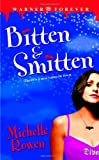 Bitten & Smitten (Immortality Bites, Book 1) (0446617008) by Rowen, Michelle