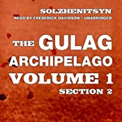 The Gulag Archipelago: Volume I Section II: The Prison Industry, Perpetual Motion | [Aleksandr Solzhenitsyn]