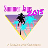 Summer Jams 2015: A TuneCore Artist Compilation [Explicit]