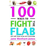 100 Ways to Fight the Flab - and still have wine and chocolateby Jane Wenham-Jones