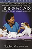 img - for Low Stress Handling, Restraint and Behavior Modification of Dogs and Cats: Techniques for Developing Patients Who Love Their Visits book / textbook / text book